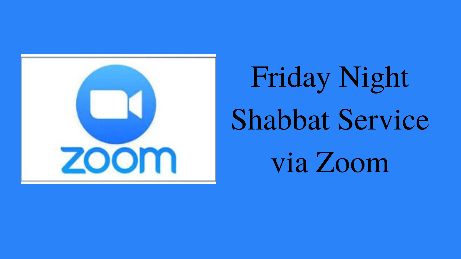 Friday Night Shabbat Service via Zoom
