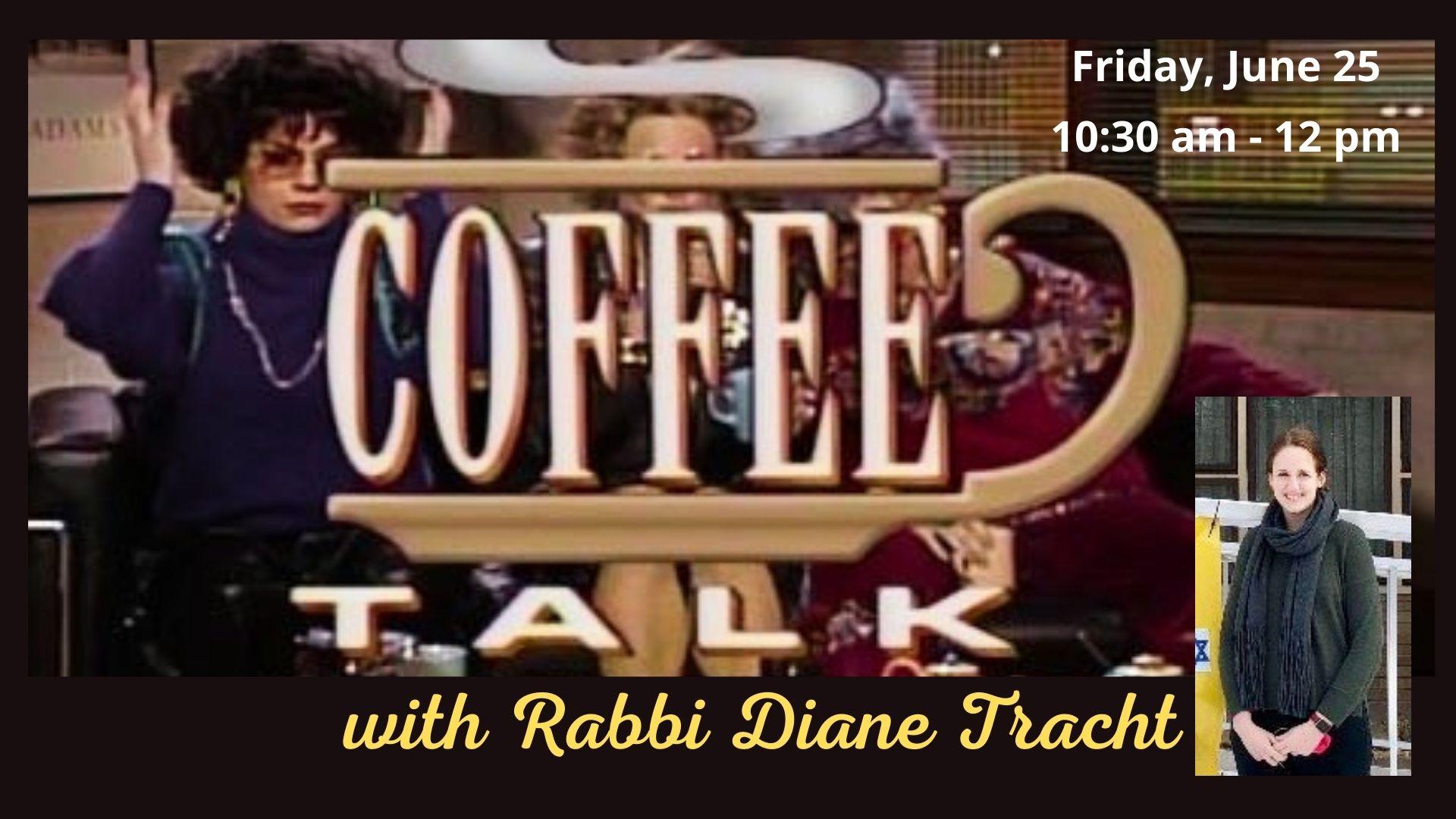 Coffee Talk with Rabbi Diane Tracht