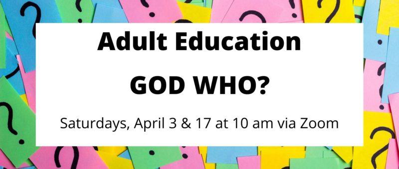 Adult Education – God Who?